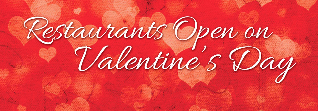 Red Background with Pink Hearts and White Restaurants Open for Valentine's Day Text
