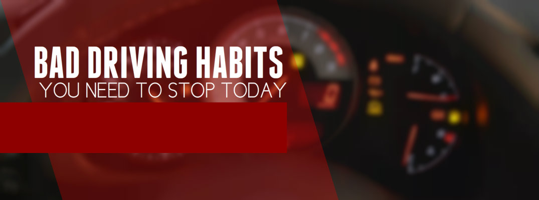 bad ddriving habits you should stop today